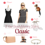 If Your BeautyMommy Style is Classic