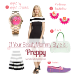 If Your BeautyMommy Style is Preppy