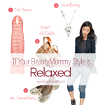 If Your BeautyMommy Style is Relaxed