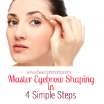 Master Eyebrow Shaping in 4 Simple Steps: 30 Days to Gorgeous Mom Style