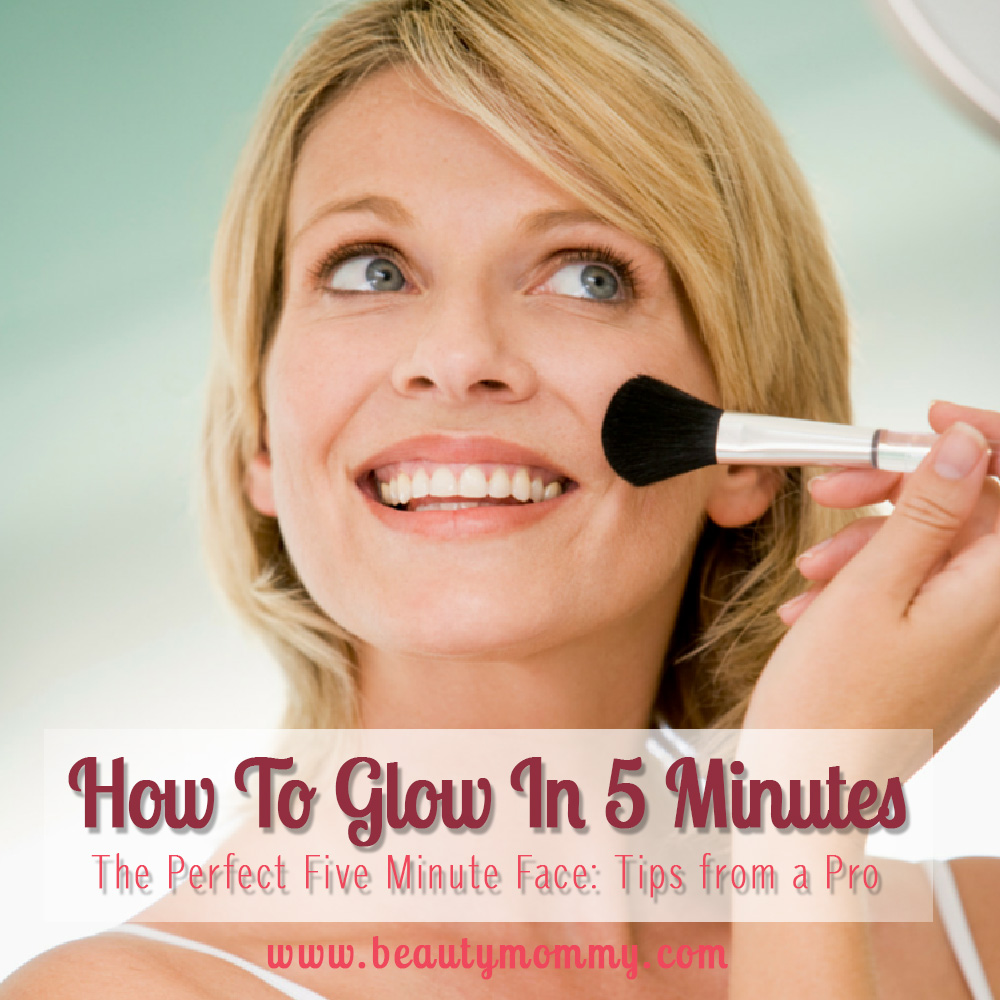 how to glow in 5 minutes