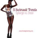 5 Swimsuit Trends: Splurge vs. Steal