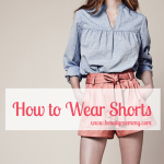 How to Wear Shorts