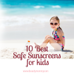 10 Best Safe Sunscreens for Kids