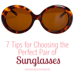 7 Tips for Choosing the Perfect Pair of Sunglasses