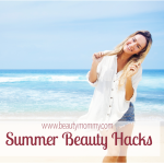 5 Summer Beauty Hacks to Try Now