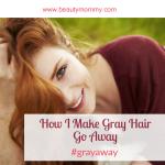 How I Make Gray Go Away