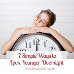 7 Simple Ways to Look Younger Overnight