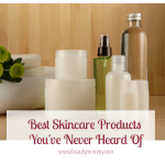 Best Skincare Products You've Never Heard Of