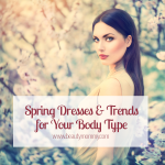 Spring Dresses and Trends for Your Body Type