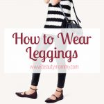 How to Wear Leggings: The Ultimate Guide