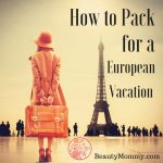 What to Pack for a European Vacation