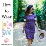 How to Wear LuLaRoe