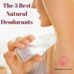 The 5 Best Natural Deodorants