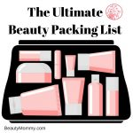 The Ultimate Beauty Packing List