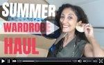 Summer Haul &        Wardrobe Update