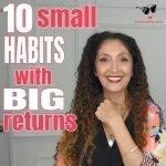 10 Small Habits That Create Lasting Change