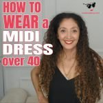 How to Wear a Midi Dress Over 40