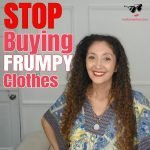 How to Stop Buying Frumpy Clothes