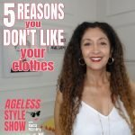 5 Reasons You Don't Like Your Clothes
